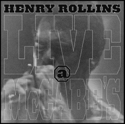 Live @ McCabe's by Henry Rollins