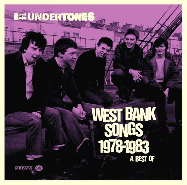 West Bank Songs 1978-1983: A Best Of by The Undertones