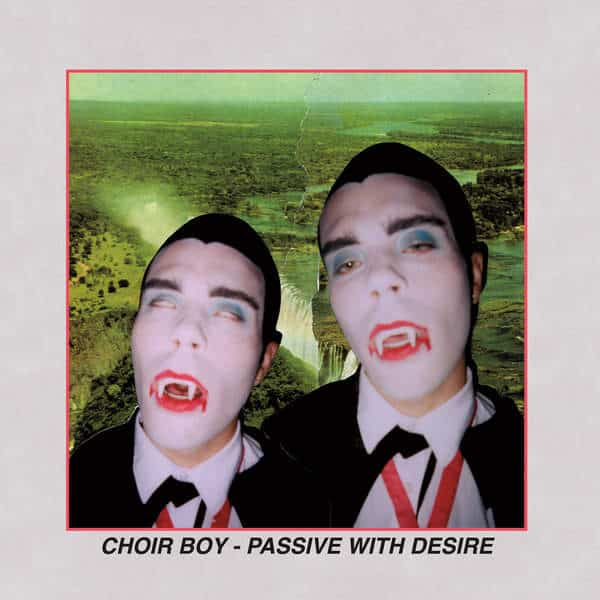 Passive With Desire by Choir Boy