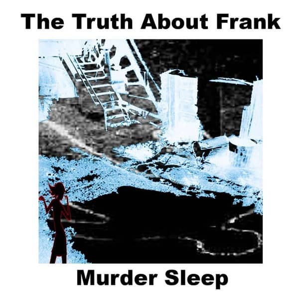 Murder Sleep by The Truth About Frank