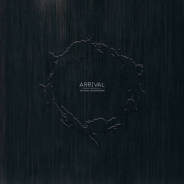 Arrival (Original Motion Picture Soundtrack) by Jóhann Jóhannsson