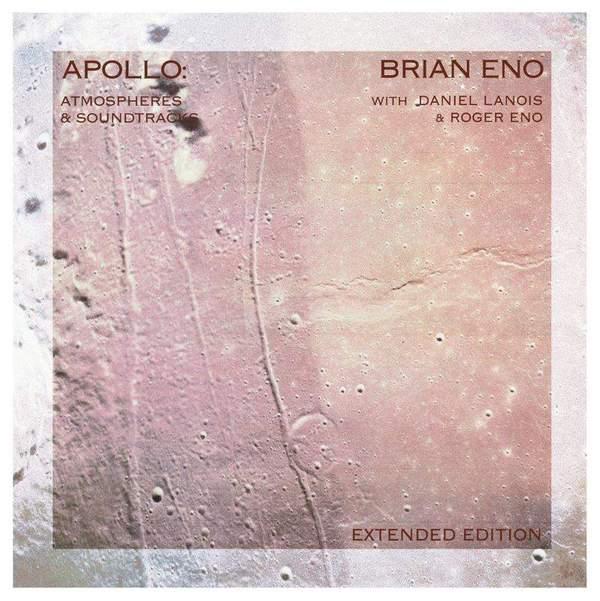26. Brian Eno with Daniel Lanois and Roger Eno - Apollo: Atmospheres & Soundtracks (Extended Edition)