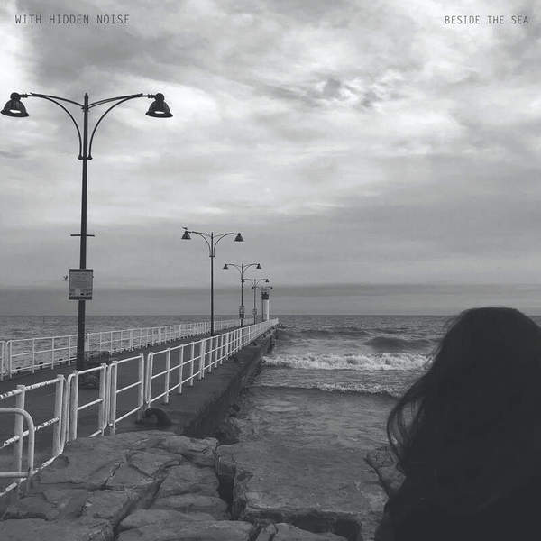 Beside the Sea by With Hidden Noise