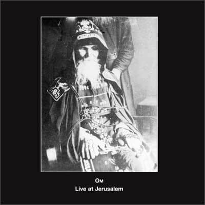 Live At Jerusalem by Om