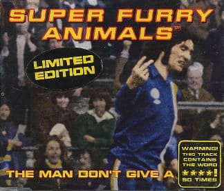 The Man Don't Give A Fuck by Super Furry Animals