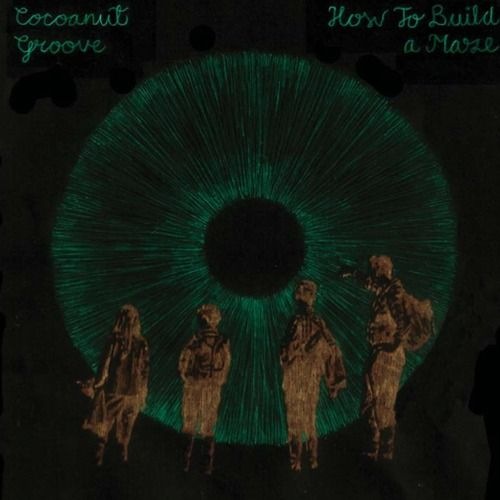 How To Build A Maze by Cocoanut Groove