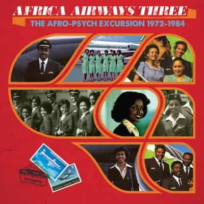 Africa Airways Three (The Afro-Psych Excursion 1972 - 1984) by Various