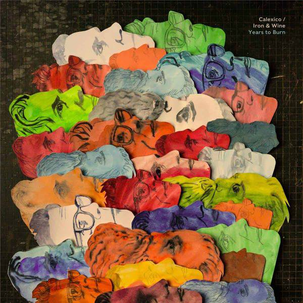 Years to Burn by Calexico and Iron & Wine