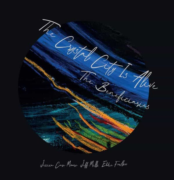 The Crystal City Is Alive by The Beneficiaries (Jeff Mills / Eddie Fowlkes / Jessica Care Moore)