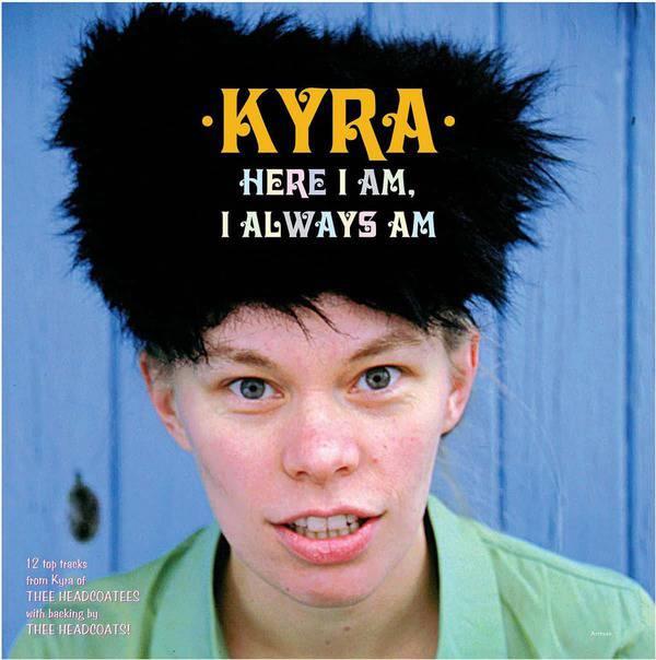 Here I Am, I Always Am by Kyra
