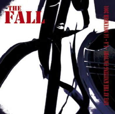 Live @ The Knitting Factory - L.A. 2001 by The Fall