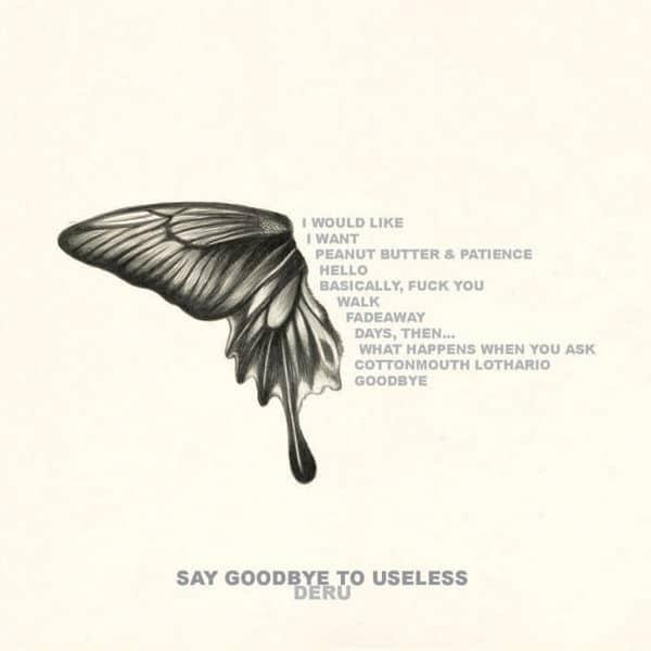 Say Goodbye To Useless by Deru