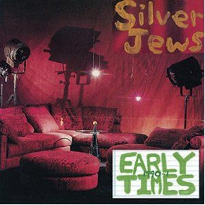 Early Times by Silver Jews