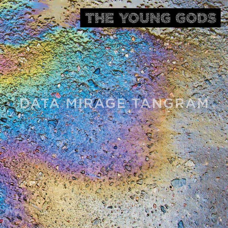 Data Mirage Tangram by The Young Gods