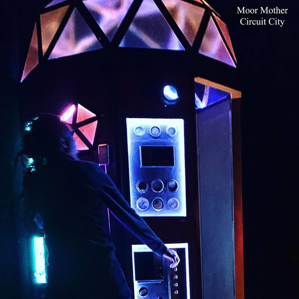 Circuit City by Moor Mother