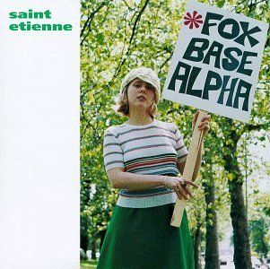 Fox Base Alpha by Saint Etienne