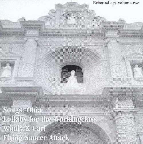 Rebound EP Volume Two by Songs: Ohia, Lullaby For The Working Class, Windy & Carl, Flying Saucer Attack