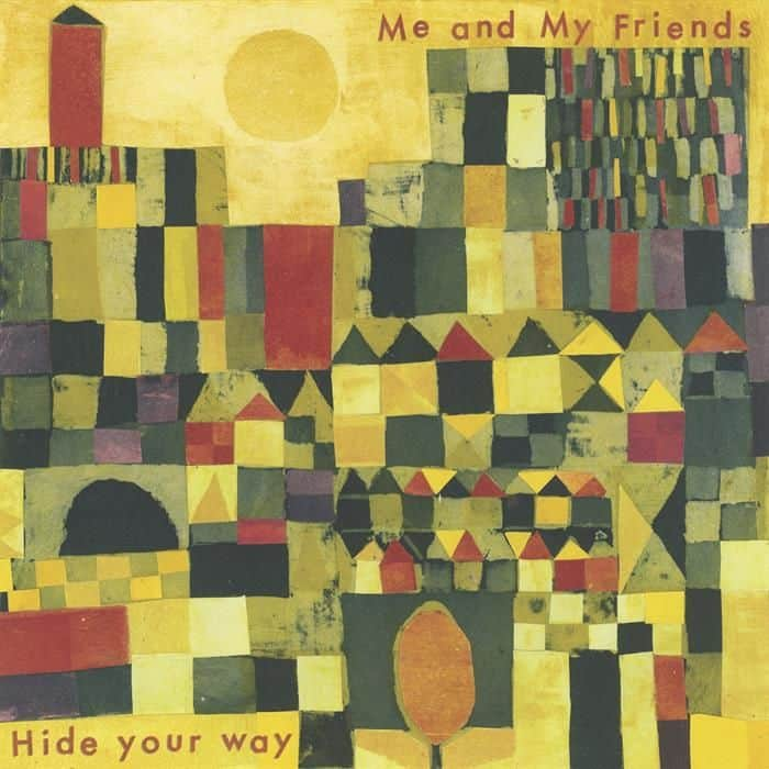 Hide Your Way by Me and My Friends