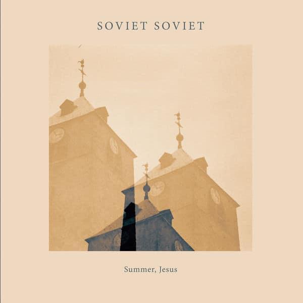 Summer, Jesus by Soviet Soviet