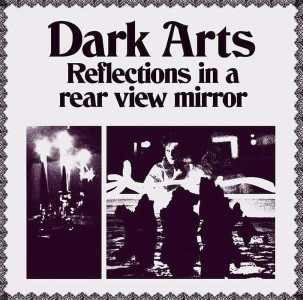 Reflections In A Rear View Mirror by Dark Arts