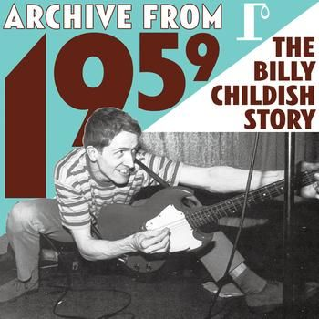 Archive from 1959/The Billy Childish Story by Billy Childish