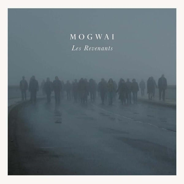 Les Revenants Soundtrack by Mogwai
