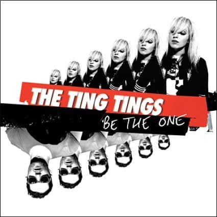 Be The One by The Ting Tings