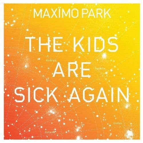 The Kids Are Sick Again/ History Books by Maximo Park