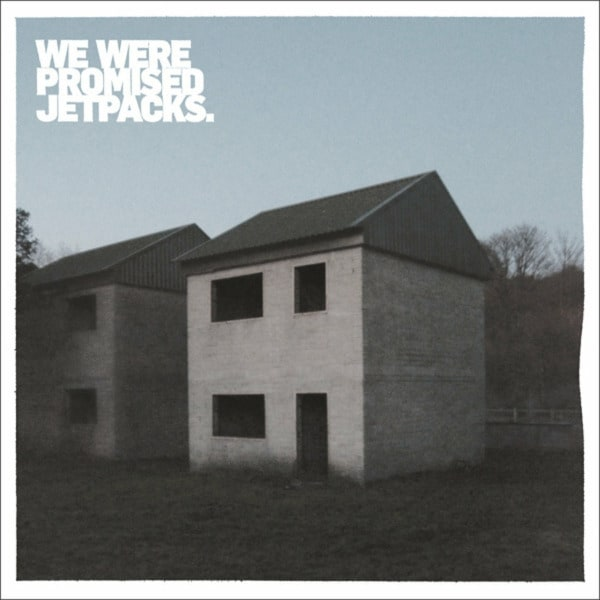 These Four Walls by We Were Promised Jetpacks