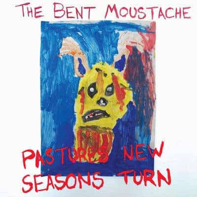 Pastures New Seasons Turn by The Bent Moustache