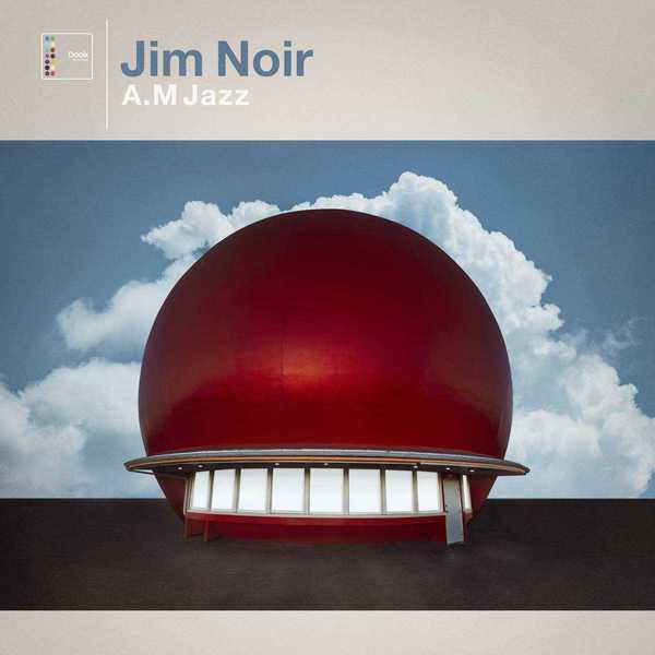 A.M Jazz by Jim Noir