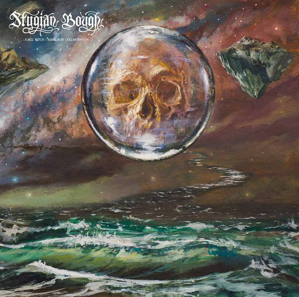 Stygian Bough: Volume 1 by Bell Witch and Aerial Ruin