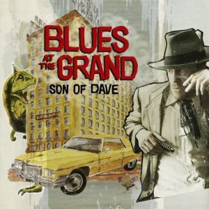 Blues At The Grand by Son Of Dave