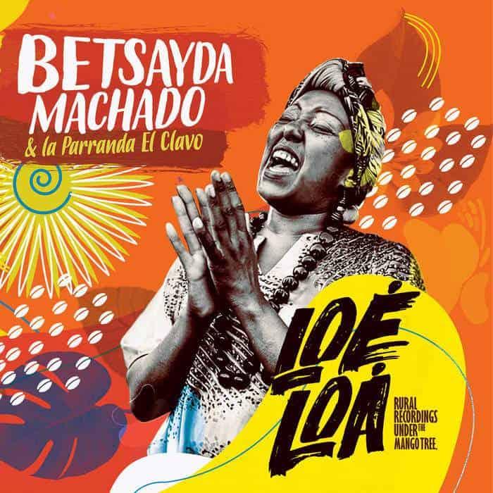 Loé Loá - Rural Recordings Under The Mango Tree by Betsayda Machado y la Parranda El Clavo