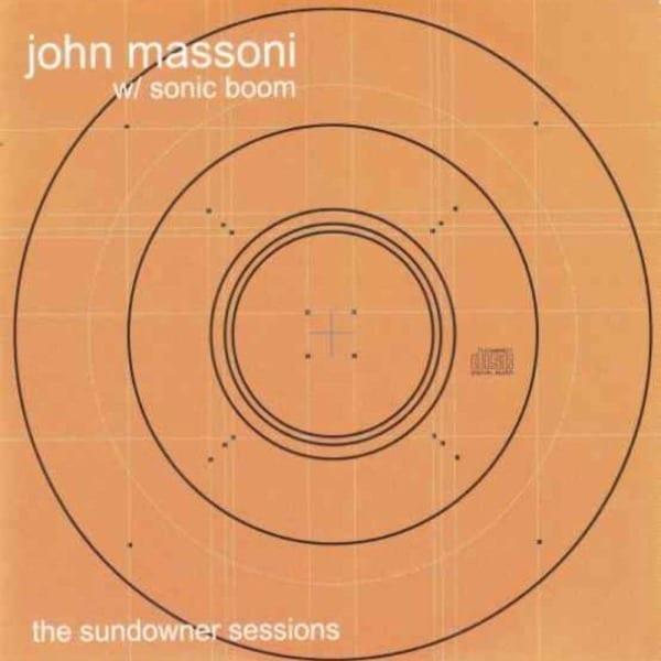 The Sundowner Sessions by John Massoni & Sonic Boom