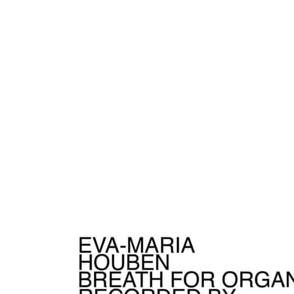 Breath For Organ by Eva-Maria Houben