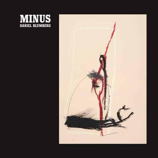 Minus by Daniel Blumberg