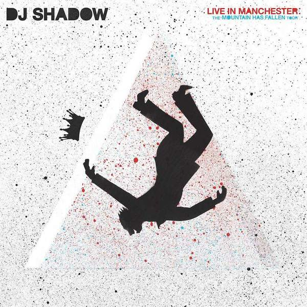 Live In Manchester: The Mountain Has Fallen Tour by DJ Shadow