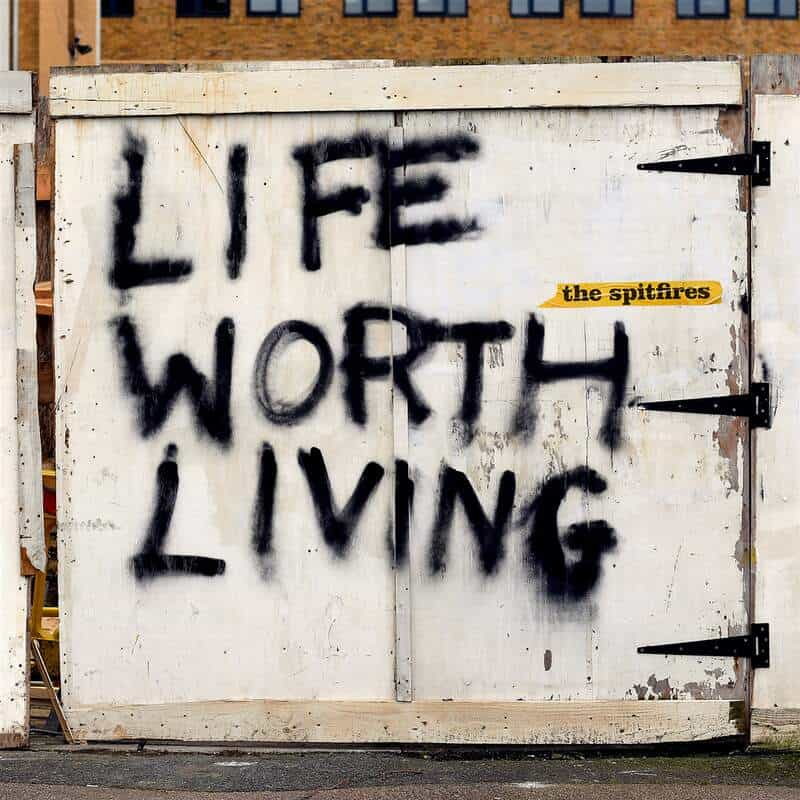 Life Worth Living by The Spitfires