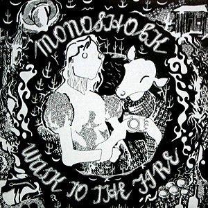 Walk To The Fire by Monoshock