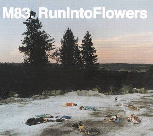 Run Into Flowers by M83