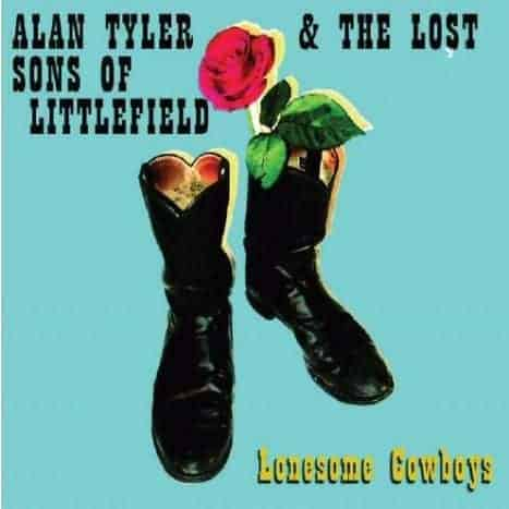 Lonesome Cowboys by Alan Tyler & The Lost Sons Of Littlefield