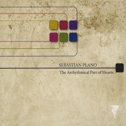 Arrhythmical Part of Hearts by Sebastian Plano