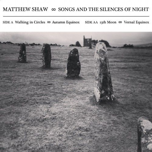 Songs and the Silences of Night by Matthew Shaw
