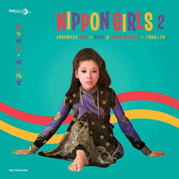 Nippon Girls 2: Japanese Pop, Beat & Rock'N'Roll 1966-70 by Various