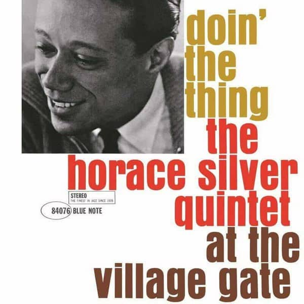 Doin' The Thing: The Horace Silver Quintet At The Village Gate by Horace Silver Quintet