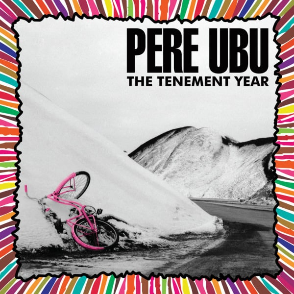 The Tenement Year by Pere Ubu