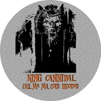 Call Me Mr Cold Blooded / A Hundred Eyes Closed by King Cannibal