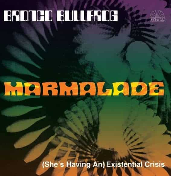 Marmalade by Bronco Bullfrog