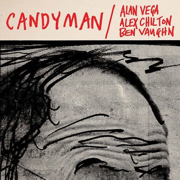 Candyman / Lover of Love by Alan Vega, Alex Chilton, Ben Vaughn